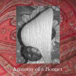 Anatomy of a Bonnet - Understanding the basic parts of a mid-century bonnet.