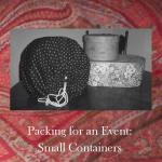 Packing for an Event - Smaller Items - Tips for packing smaller items